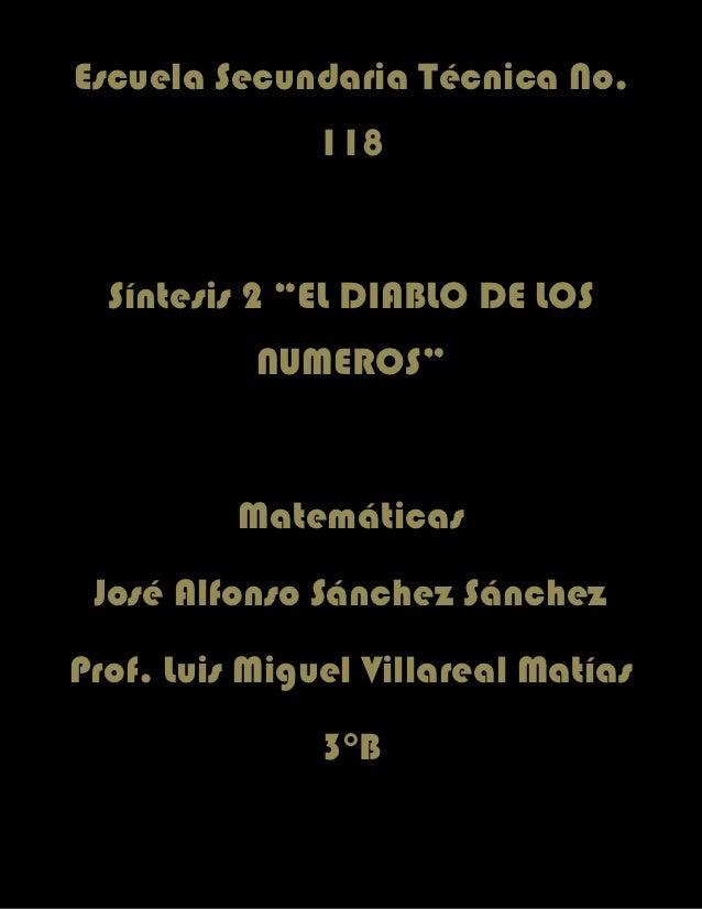"""Escuela Secundaria Técnica No.               118  Síntesis 2 """"EL DIABLO DE LOS           NUMEROS""""          Matemáticas Jos..."""