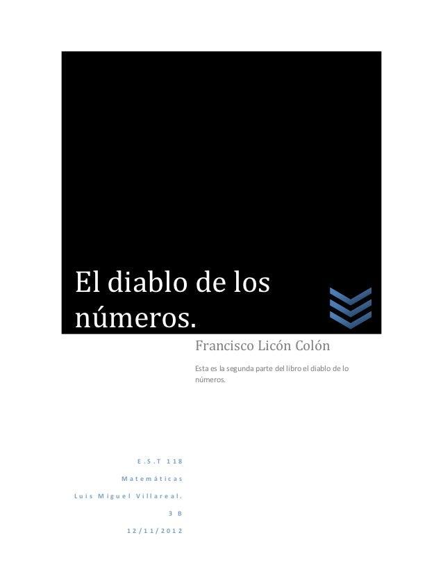 El diablo de losnúmeros.                         Francisco Licón Colón                         Esta es la segunda parte de...