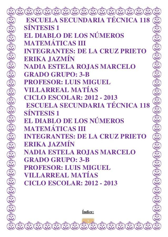 ESCUELA SECUNDARIA TÉCNICA 118SÍNTESIS 1EL DIABLO DE LOS NÚMEROSMATEMÁTICAS IIIINTEGRANTES: DE LA CRUZ PRIETOERIKA JAZMÍNN...