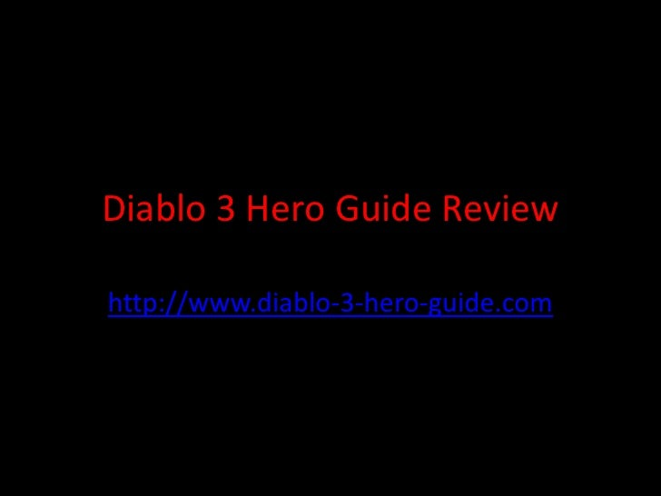 Diablo 3 Hero Guide Reviewhttp://www.diablo-3-hero-guide.com