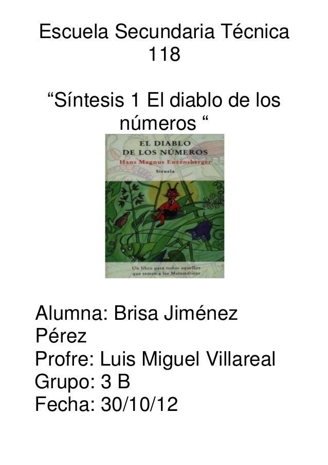 "Escuela Secundaria Técnica           118 ""Síntesis 1 El diablo de los          números ""Alumna: Brisa JiménezPérezProfre: ..."