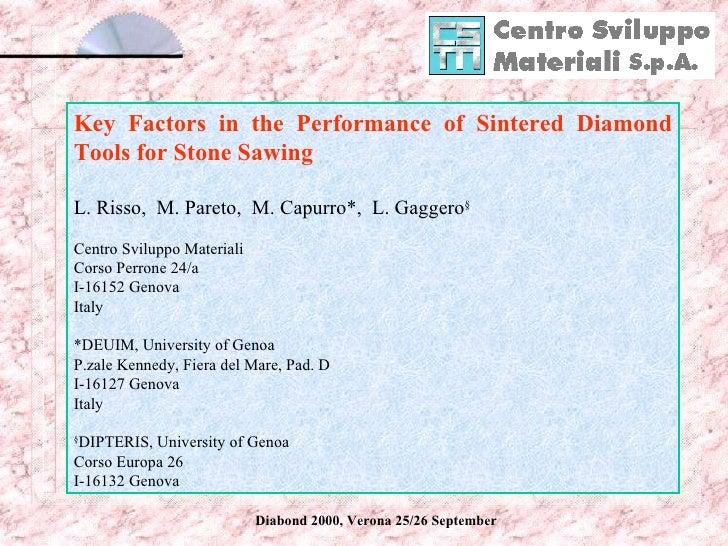 Key Factors in the Performance of Sintered Diamond Tools for Stone Sawing L. Risso,  M. Pareto,  M. Capurro*,  L. Gaggero ...