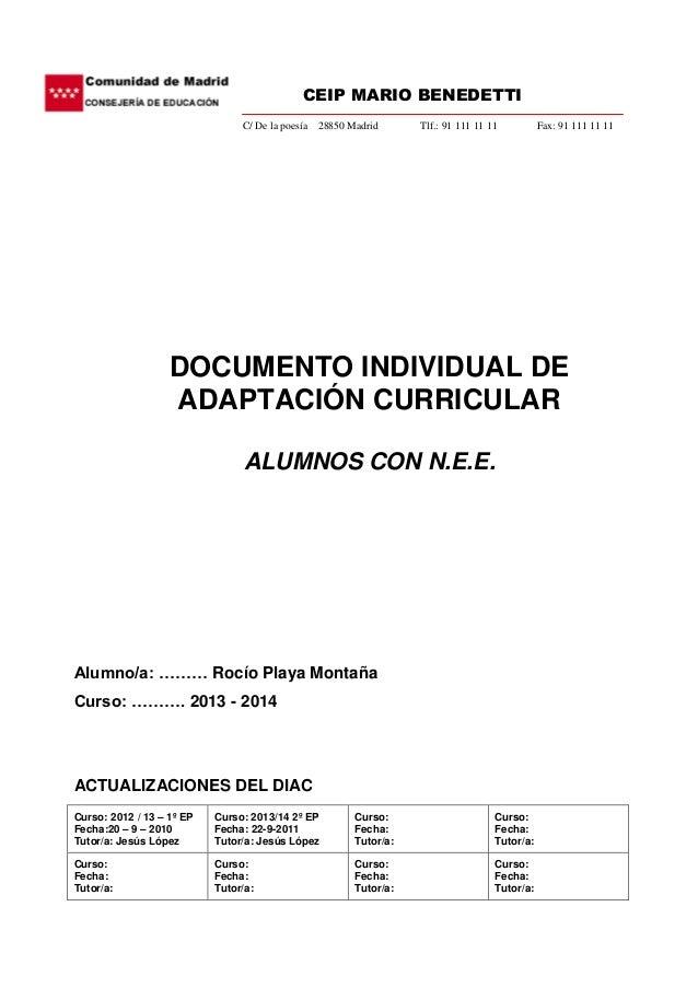 CEIP MARIO BENEDETTI C/ De la poesía 28850 Madrid Tlf.: 91 111 11 11 Fax: 91 111 11 11 DOCUMENTO INDIVIDUAL DE ADAPTACIÓN ...