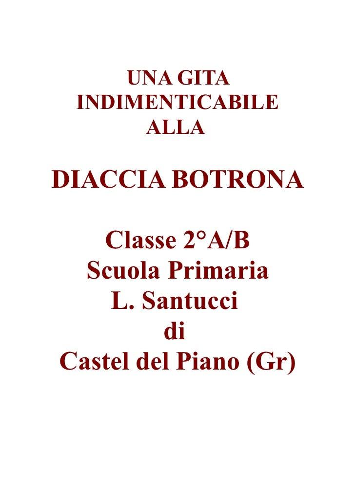 UNA GITA INDIMENTICABILE      ALLADIACCIA BOTRONA   Classe 2°A/B  Scuola Primaria    L. Santucci         diCastel del Pian...