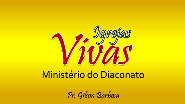 Ministério do Diaconato Pr. Gilson Barbosa