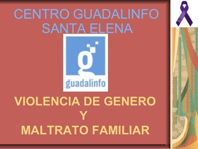 CENTRO GUADALINFO SANTA ELENA VIOLENCIA DE GENERO Y MALTRATO FAMILIAR