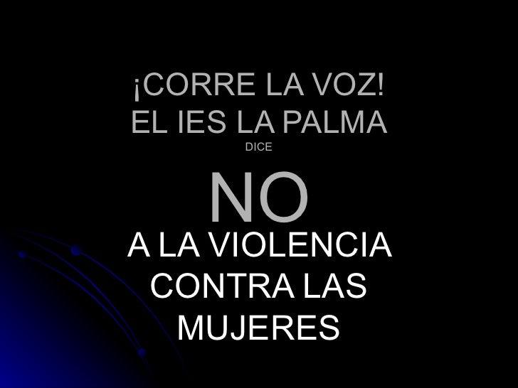 ¡CORRE LA VOZ! EL IES LA PALMA DICE NO A LA VIOLENCIA CONTRA LAS MUJERES