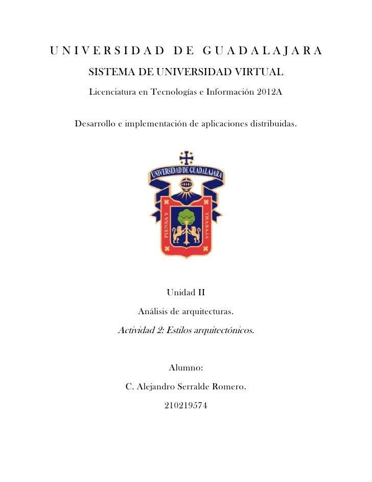 UNIVERSIDAD DE GUADALAJARA     SISTEMA DE UNIVERSIDAD VIRTUAL     Licenciatura en Tecnologías e Información 2012A  Desarro...