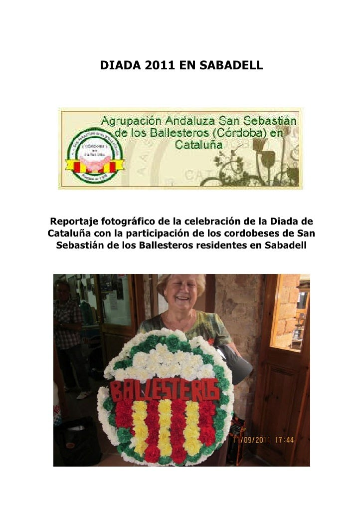 DIADA 2011 EN SABADELLReportaje fotográfico de la celebración de la Diada deCataluña con la participación de los cordobese...