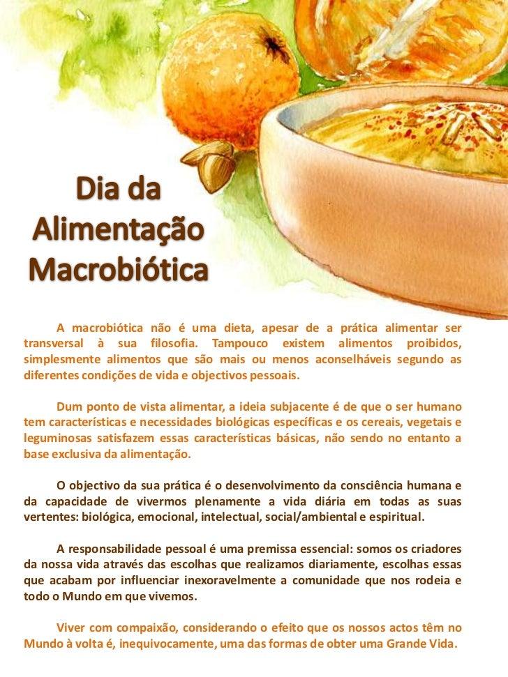 Dia da Alimentação Macrobiótica<br />A macrobiótica não é uma dieta, apesar de a prática alimentar ser transversal à sua ...