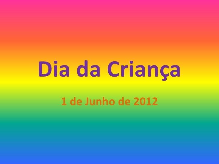 Dia da Criança  1 de Junho de 2012