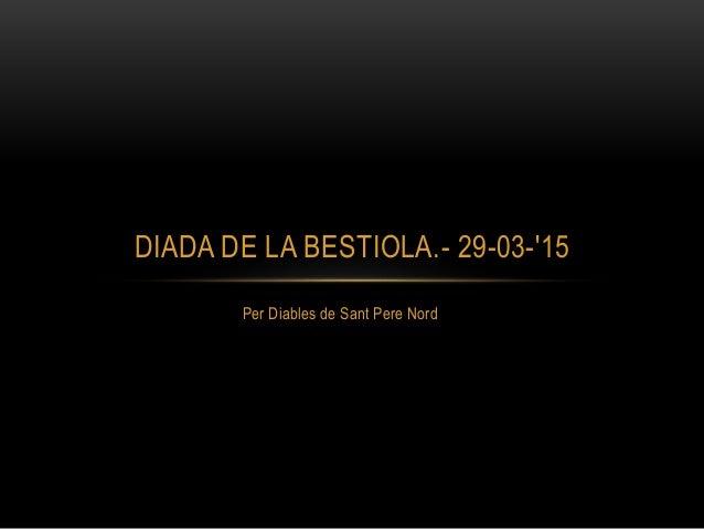 Per Diables de Sant Pere Nord DIADA DE LA BESTIOLA.- 29-03-'15