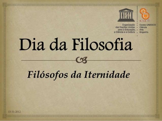 Filósofos da Iternidade13-11-2012