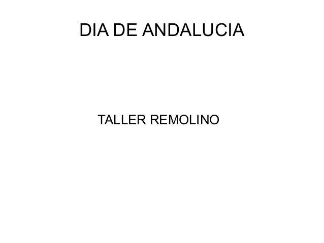 DIA DE ANDALUCIA TALLER REMOLINO