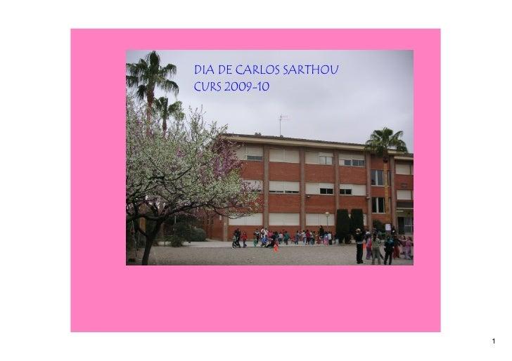 DIA DE CARLOS SARTHOU CURS 2009-10                             1