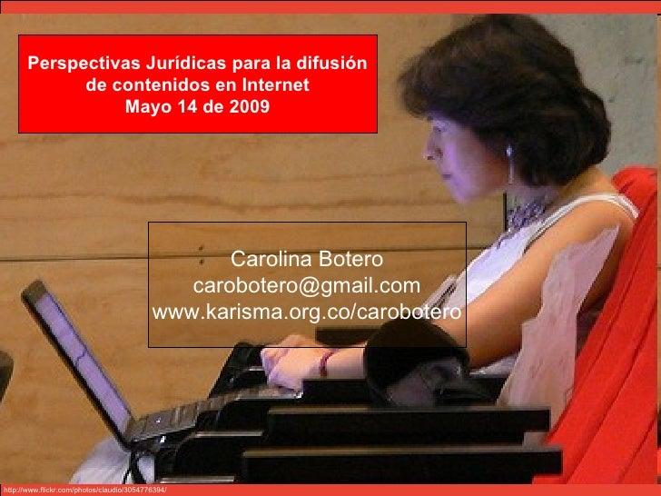Perspectivas Jurídicas para la difusión             de contenidos en Internet                 Mayo 14 de 2009             ...