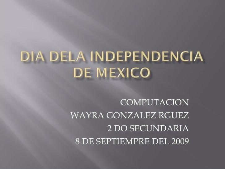 COMPUTACION WAYRA GONZALEZ RGUEZ 2 DO SECUNDARIA 8 DE SEPTIEMPRE DEL 2009