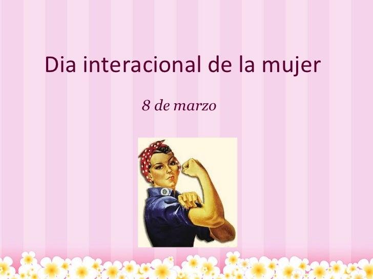 Dia interacional de la mujer 8 de marzo