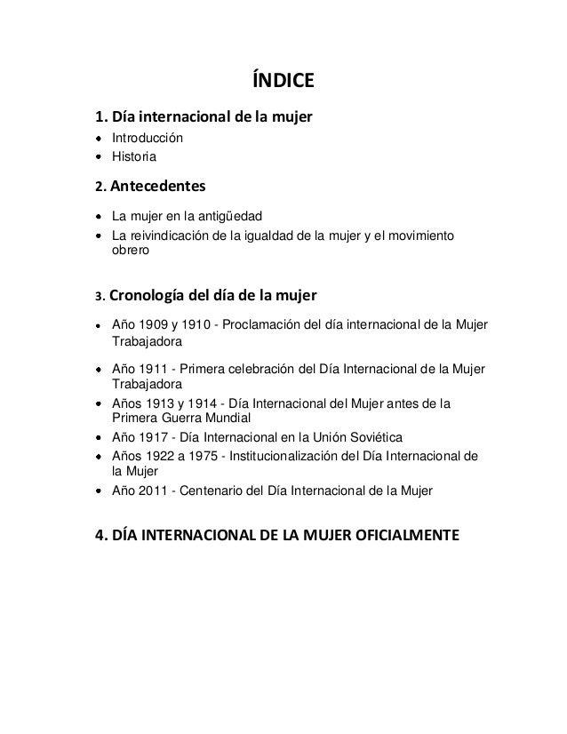 ÍNDICE 1. Día internacional de la mujer Introducción Historia  2. Antecedentes La mujer en la antigüedad La reivindicación...