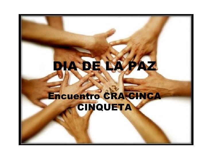 DIA DE LA PAZ Encuentro CRA CINCA CINQUETA
