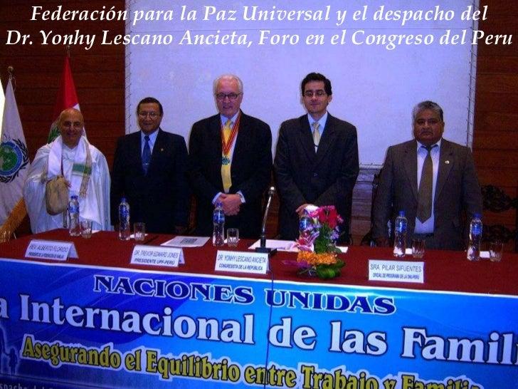 Federación para la Paz Universal y el despacho delDr. Yonhy Lescano Ancieta, Foro en el Congreso del Peru