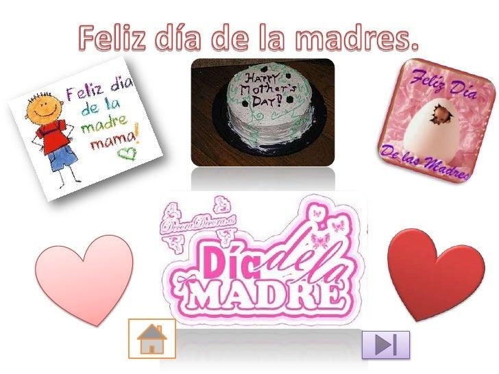 El Día de la Madre o Día de las Madres es una festividad que se celebra en honor a ellas en diferentes fechas del añosegún...