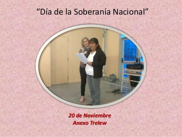 """""""Día de la Soberanía Nacional""""  20 de Noviembre Anexo Trelew"""