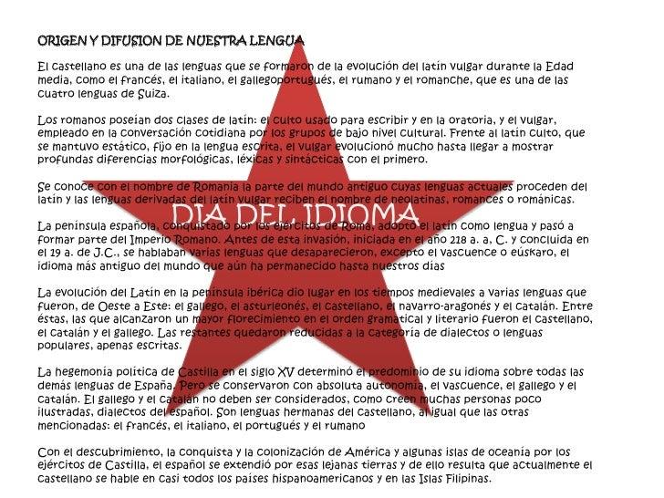 ORIGEN Y DIFUSION DE NUESTRA LENGUA  El castellano es una de las lenguas que se formaron de la evolución del latín vulgar ...