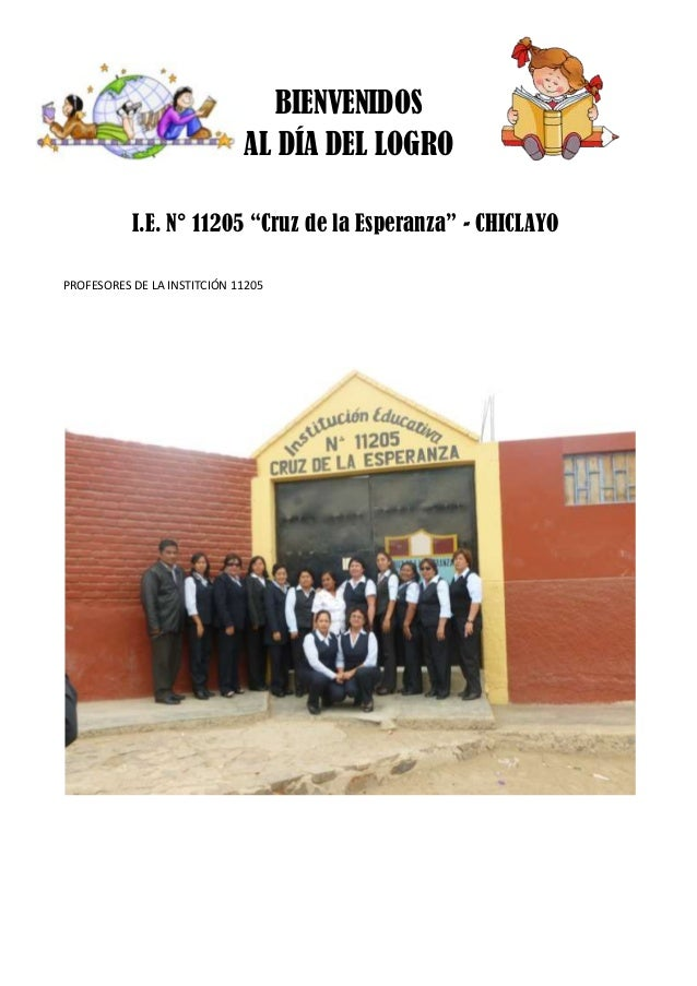 """BIENVENIDOS AL DÍA DEL LOGRO I.E. N° 11205 """"Cruz de la Esperanza"""" - CHICLAYO PROFESORES DE LA INSTITCIÓN 11205"""