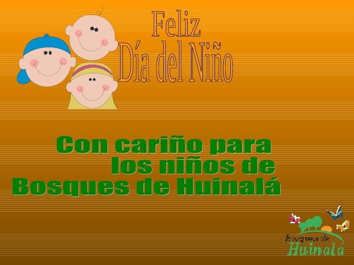 Con cariño para los niños de  Bosques de Huinalá Día del Niño Feliz