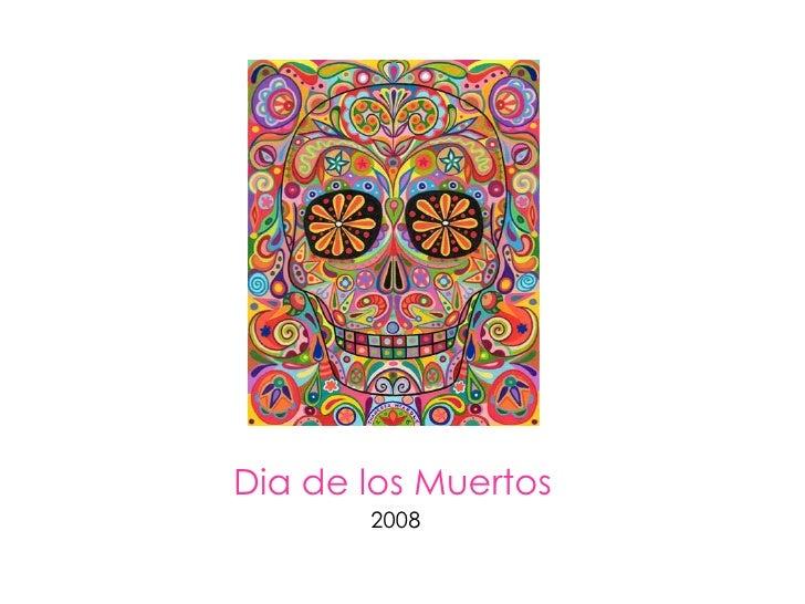 Dia de los Muertos   2008