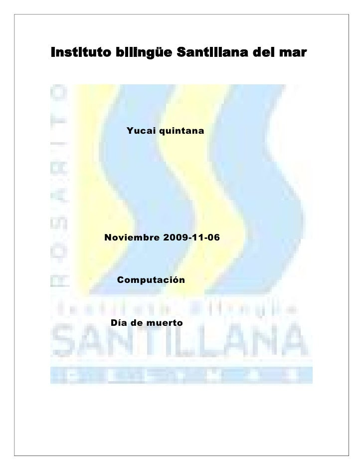 Instituto bilingüe Santillana del mar<br />                  Yucai quintana <br />                 Noviembre 2009-11-06<br...