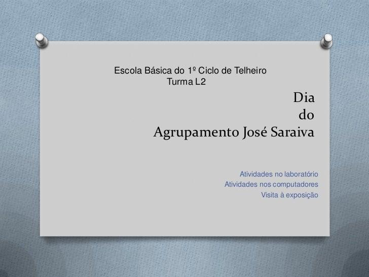 Escola Básica do 1º Ciclo de Telheiro            Turma L2                             Dia                              do ...