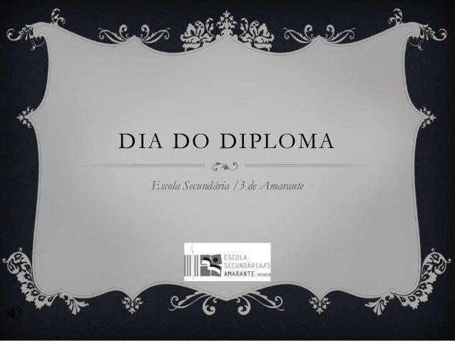 DIA DO DIPLOMA Escola Secundária /3 de Amarante