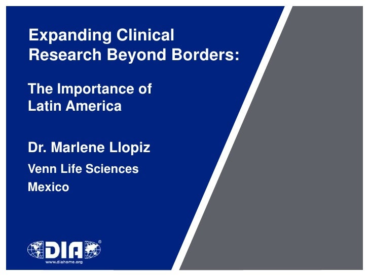 Expanding Clinical Research Beyond Borders:<br />The Importance of Latin America<br />Dr. Marlene Llopiz<br />Venn Life ...