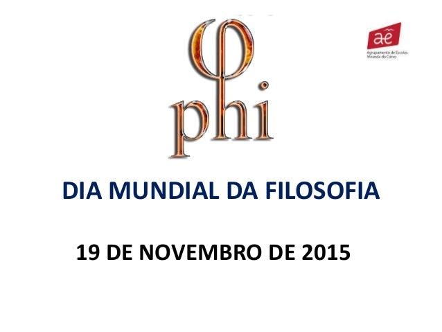 DIA MUNDIAL DA FILOSOFIA 19 DE NOVEMBRO DE 2015