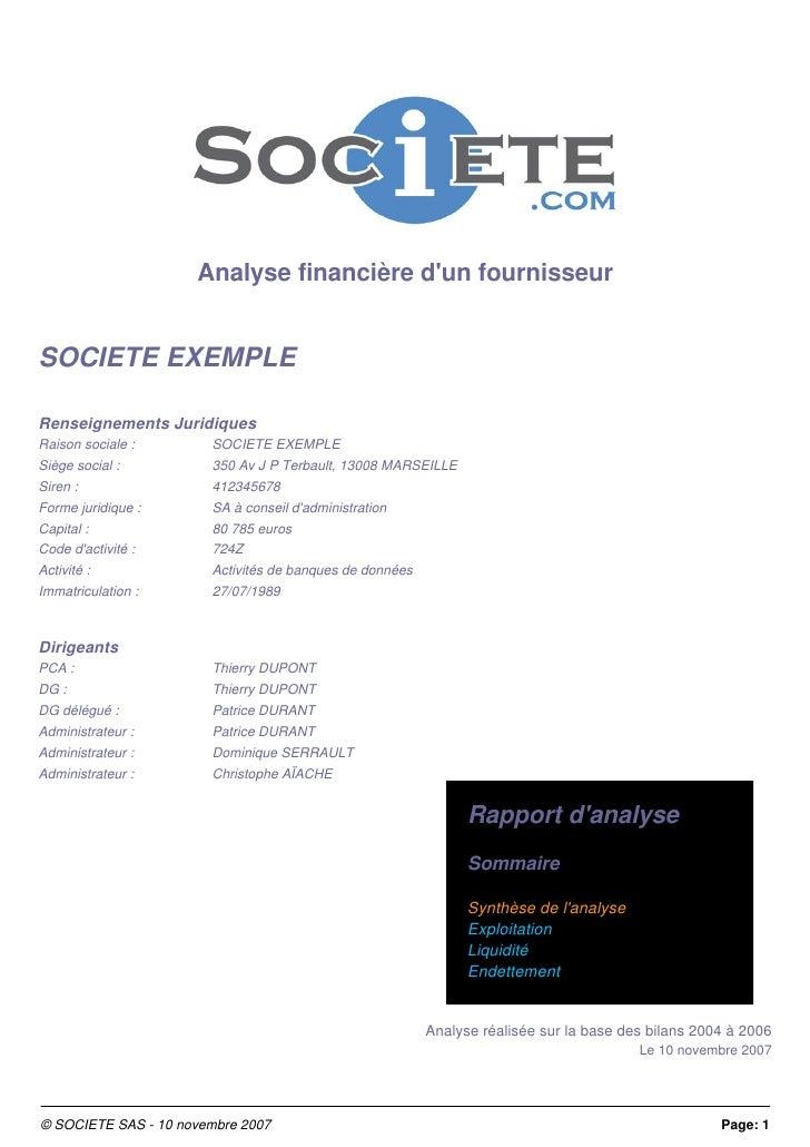 Analyse financière d'un fournisseur   SOCIETE EXEMPLE  Renseignements Juridiques Raison sociale :       SOCIETE EXEMPLE Si...