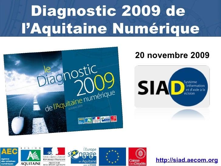 Diagnostic 2009 de  l'Aquitaine Numérique 20 novembre 2009 http://siad.aecom.org