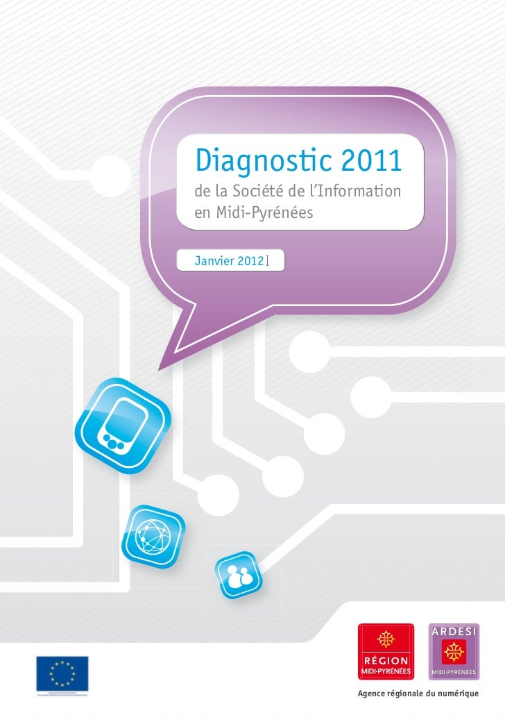 Diagnostic 2011de la Société de l'Informationen Midi-PyrénéesJanvier 2012                       Agence régionale du numéri...