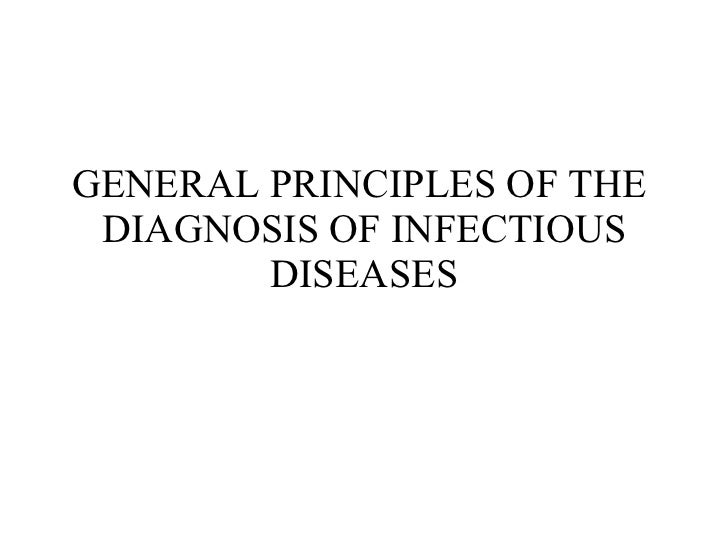 GENERAL PRINCIPLES OF THE  DIAGNOSIS OF INFECTIOUS DISEASES