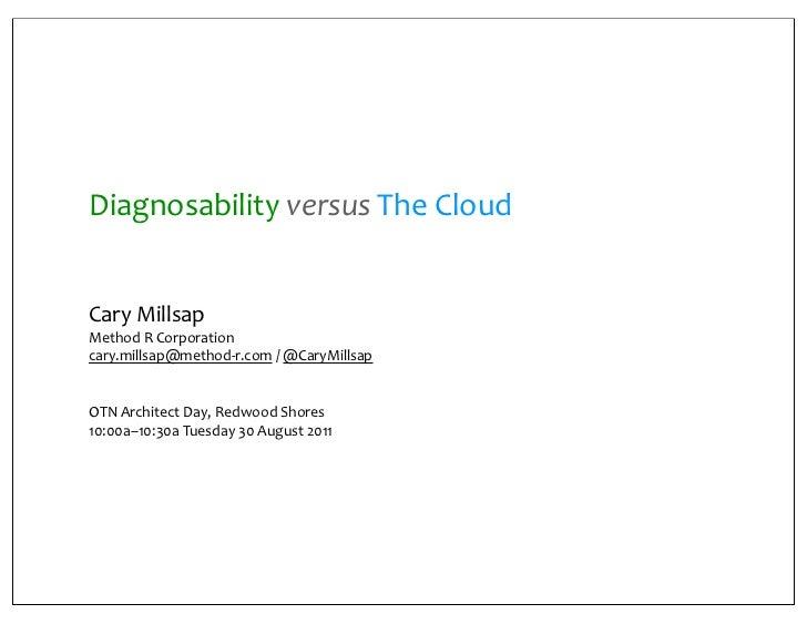 Diagnosability versus The Cloud, Redwood Shores 2011-08-30