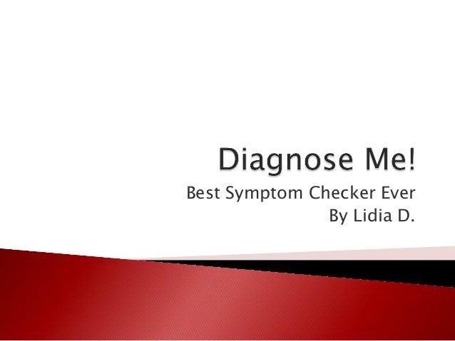 Best Symptom Checker Ever By Lidia D.