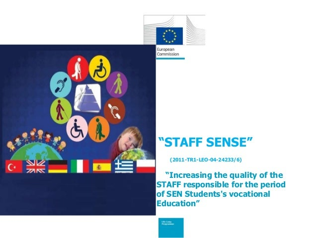 """STAFF SENSE"" (2011-TR1-LEO-04-24233/6) ""Increasing the quality of the STAFF responsible for the period of SEN Students's ..."