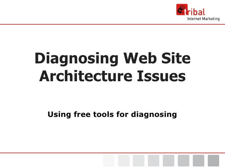 Diagnosing Web Site Architecture Issues