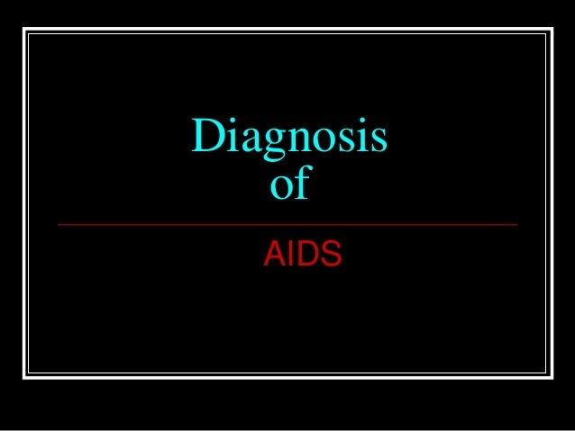 Diagnosis of-aids