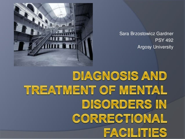 Diagnosis And Treatment Of Mental Disorders In Correctional Facilities