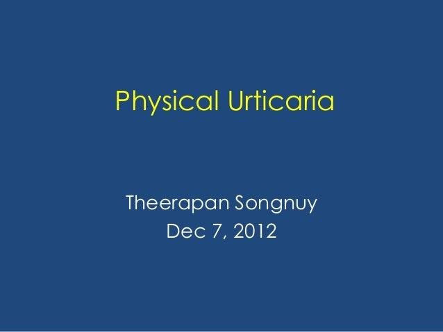 Physical UrticariaTheerapan Songnuy    Dec 7, 2012