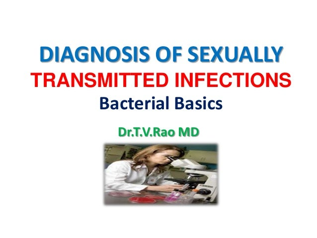 DIAGNOSIS OF SEXUALLY TRANSMITTED INFECTIONSBacterial Basics