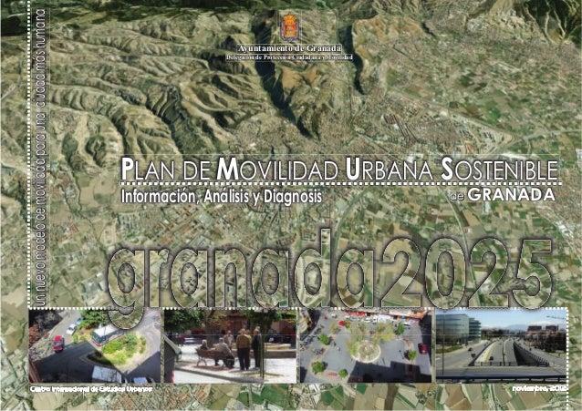 CRÉDITOSPlandeMovilidadUrbanaSostenibledeGranada 2 Ayuntamiento de Granada ÁREA DE PROTECCIÓN CIUDADANA Y MOVILIDAD Centro...