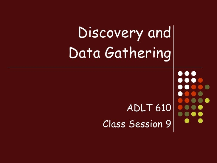 Diagnosis To  Discovery And  Data  Collection  Class  Session 9